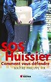 SOS Huissier : Comment vous défendre