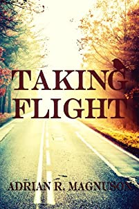(FREE on 8/4) Taking Flight by Adrian R. Magnuson - http://eBooksHabit.com