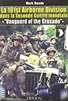 La 101st Airborne Division dans la Seconde Guerre mondiale, Vanguard of the Crusade