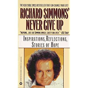 Richard Simmons Never Give Up: Inspirations, Reflections, Stories of Hope (Mass Market Paperback)