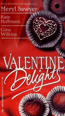 Valentine Delights (Harlequin), Wilkins,Gina F./Hoffman,Kate/Sawyer,Meryl
