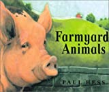 Farmyard Animals (Animal Worlds) (1840891645) by Paul Hess