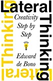 Lateral Thinking: Creativity Step by Step (Perennial Library)