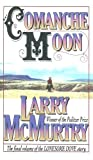 Comanche Moon (Lonesome Dove) (0606161821) by McMurtry, Larry