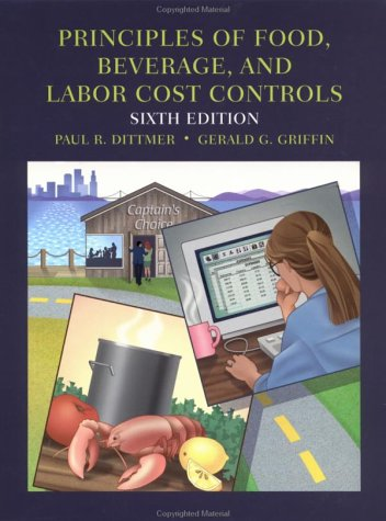Principles Of Food, Beverage, And Labor Cost Controls: For Hotels And Restaurants, 6Th Edition