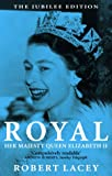 Royal: Her Majesty Queen Elizabeth II (075153224X) by Lacey, Robert
