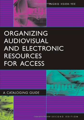 Organizing Audiovisual and Electronic Resources for...