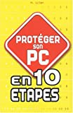 Prot�ger son PC en 10 �tapes