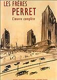 echange, troc Collectif - Les Frères Perret. L'Oeuvre complète