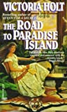Road to Paradise Island Victoria Holt