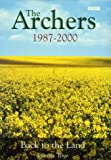 Joanna Toye The Archers 1987 - 2000: Back to the Land (The Ambridge Chronicles Part 3)