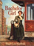 Bachelor Girl (Little House the Rose Years) (0060277556) by MacBride, Roger Lea