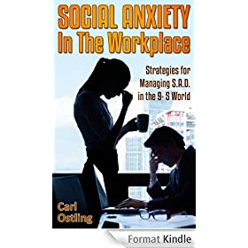 Social Anxiety in the Workplace: Strategies for Managing S.A.D. in the 9-5 World (Life at Work Book 4) (English Edition)