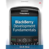 BlackBerry Development Fundamentalsby John M. Wargo