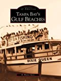 img - for Tampa Bay's Gulf Beaches (FL) (Images of America) book / textbook / text book