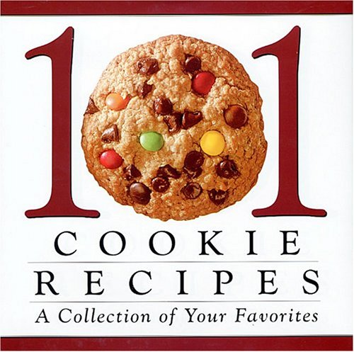 101 Cookie Recipes: A Collection of Your Favorites, Publications International