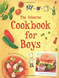 The Cookbook for Boys (Usborne First Cookbooks)