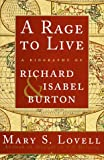 A Rage to Live: A Biography of Richard and Isabel Burton