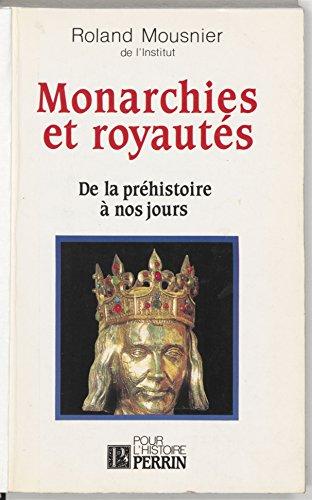 Monarchies et royauté: De la préhistoire à nos jours