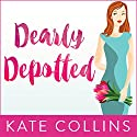 Dearly Depotted: Flower Shop Mystery, Book 3 Audiobook by Kate Collins Narrated by Elise Arsenault