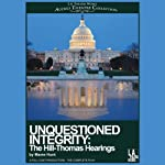 Unquestioned Integrity: The Hill/Thomas Hearing (Dramatized) | Mame Hunt