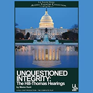 Unquestioned Integrity: The Hill/Thomas Hearing (Dramatized) | [Mame Hunt]