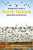 Wingshooters Guide to North Dakota: Upland Birds & Waterfowl (Wingshooters Guides)