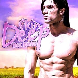Skin Deep | [Dez Burke]