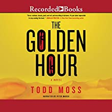 The Golden Hour (       UNABRIDGED) by Todd Moss Narrated by Peter Marek