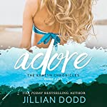 Adore me: The Keatyn Chronicles 4.5, Book 4.5 | Jillian Dodd