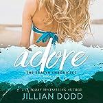 Adore me: The Keatyn Chronicles 4.5, Book 4.5 | Jillian Dodd