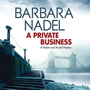 A Private Business: Hakim and Arnold, Book 1 | [Barbara Nadel]