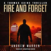 Fire and Forget: Thomas Caine Thriller Series, Book 3 | [Andrew Warren]