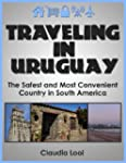 Traveling in Uruguay: The Safest and...