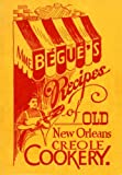 img - for Mme. B?gu?'s Recipes of Old New Orleans Creole Cookery by Elizabeth Begue (2012-10-29) book / textbook / text book