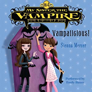 My Sister the Vampire #4: Vampalicious! | [Sienna Mercer]