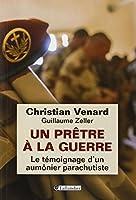 Un prêtre à la guerre : Le témoignage d'un aumônier parachutiste