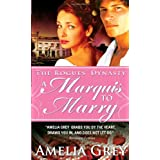 A Marquis to Marry: The Rogues' Dynasty ~ Amelia Grey
