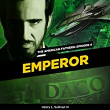 Emperor: The American Fathers, Episode 4 Audiobook by Henry Sullivan Narrated by Adrianne Cury, Amro Salama, Antonio Castillo, Jeff Cummings, Karin Anglin, Kevin Theis