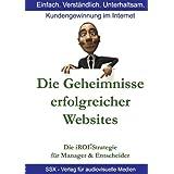 """Die Geheimnisse erfolgreicher Websites - f�r Manager und Entscheider: Die iROI-Internet Marketing Strategievon """"Sanjay Sauldie"""""""