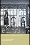 img - for Evolution of a Missouri Asylum: Fulton State Hospital, 1851-2006 book / textbook / text book