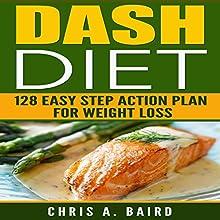 DASH Diet:: 128 Easy Step Action Plan for Weight Loss Guide Book | Livre audio Auteur(s) : Chris A. Baird Narrateur(s) : Eddie Leonard Jr.