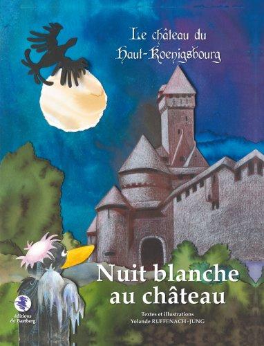 Le château du Haut-Koenigsbourg. Nuit blanche au château