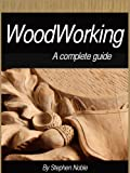 img - for WoodWorking: A Complete guide book / textbook / text book