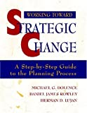 img - for Working Toward Strategic Change: A Step-by-Step Guide to the Planning Process book / textbook / text book