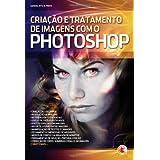 Criação e tratamento de imagens com o Photoshop
