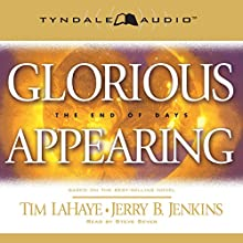 Glorious Appearing: The End of Days: Left Behind, Book 12 (       ABRIDGED) by Tim LaHaye, Jerry B. Jenkins Narrated by Steve Sever