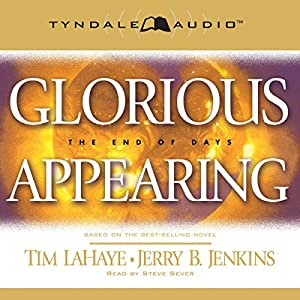 Glorious Appearing: The End of Days Audiobook