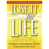 Lose It for Life: The Total Solution--Spiritual, Emotional, Physical--for Permanent Weight Loss ~ Stephen Arterburn