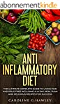 Anti Inflammatory Diet: The Complete...